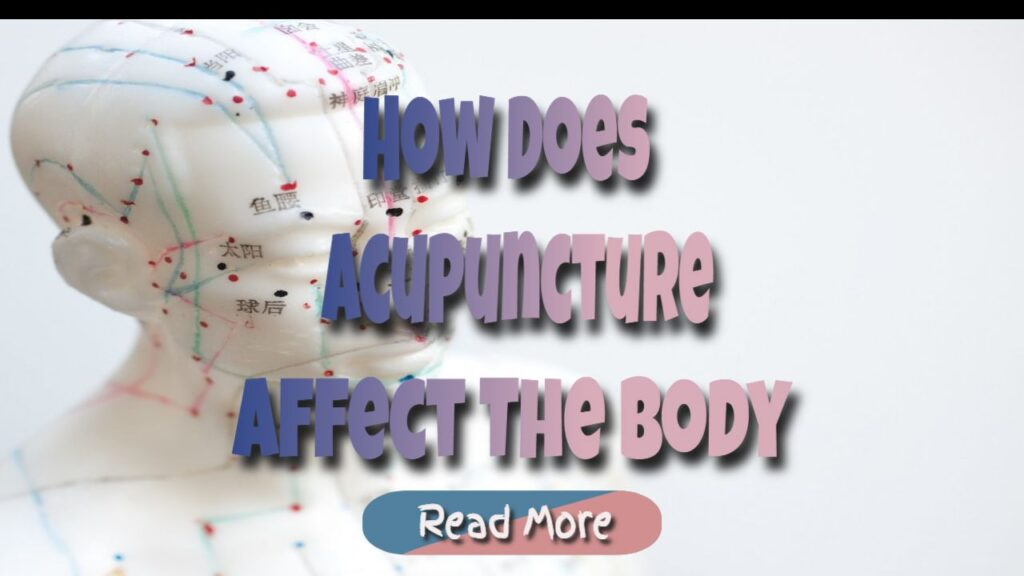 acupuncture affects body