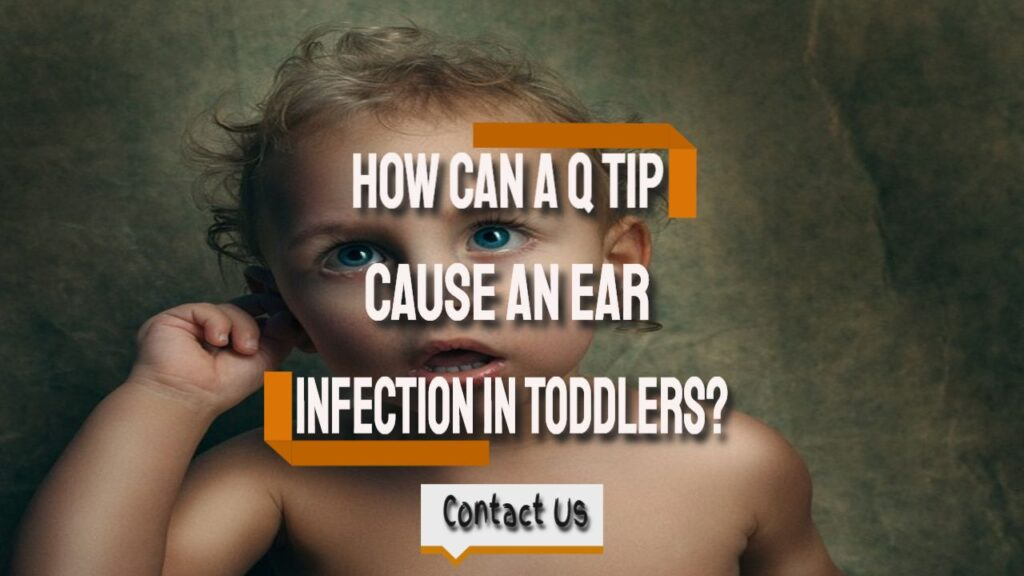 can a q tip cause ear infections by ear wax removal kent